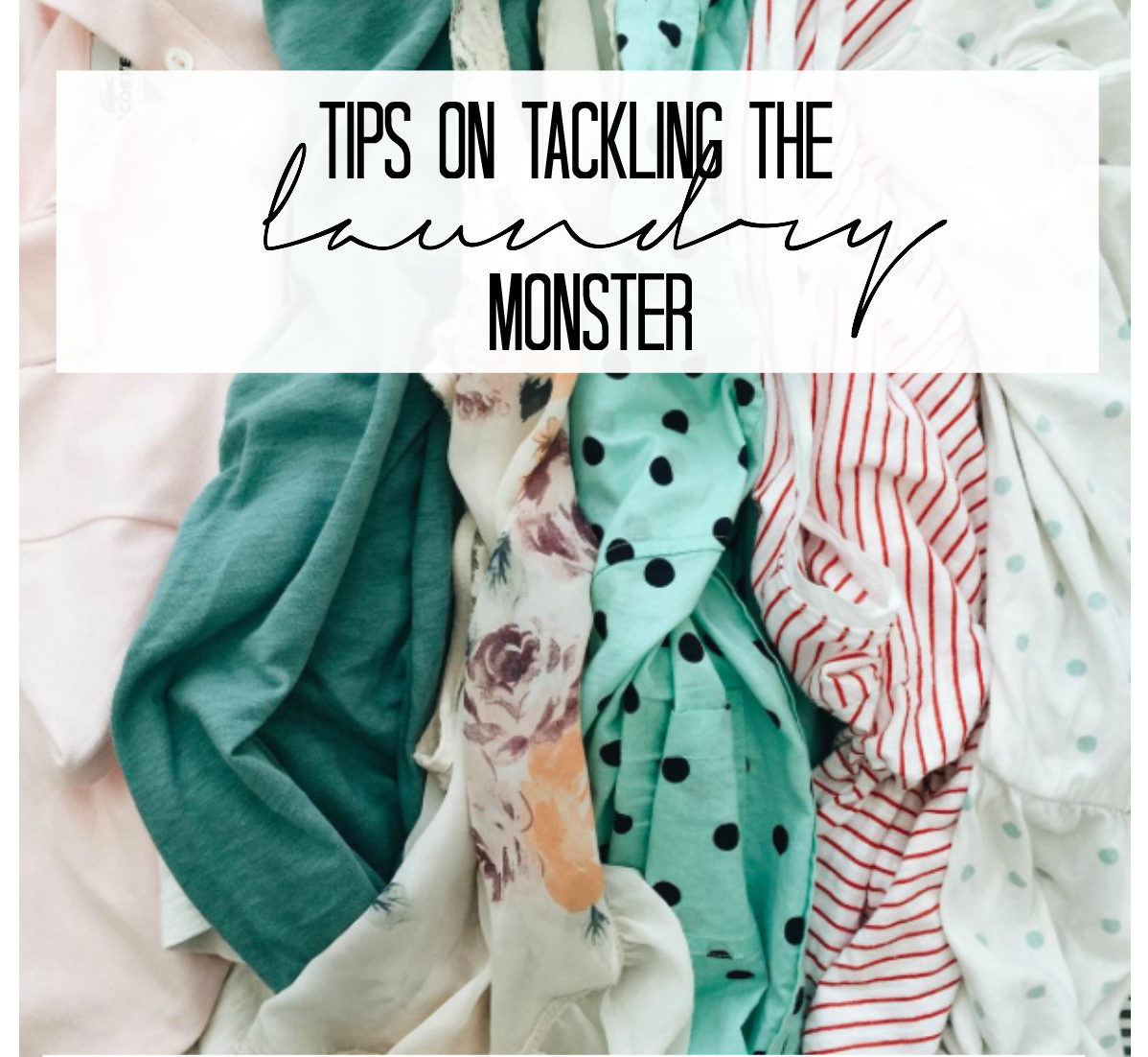 tackling the laundry monster