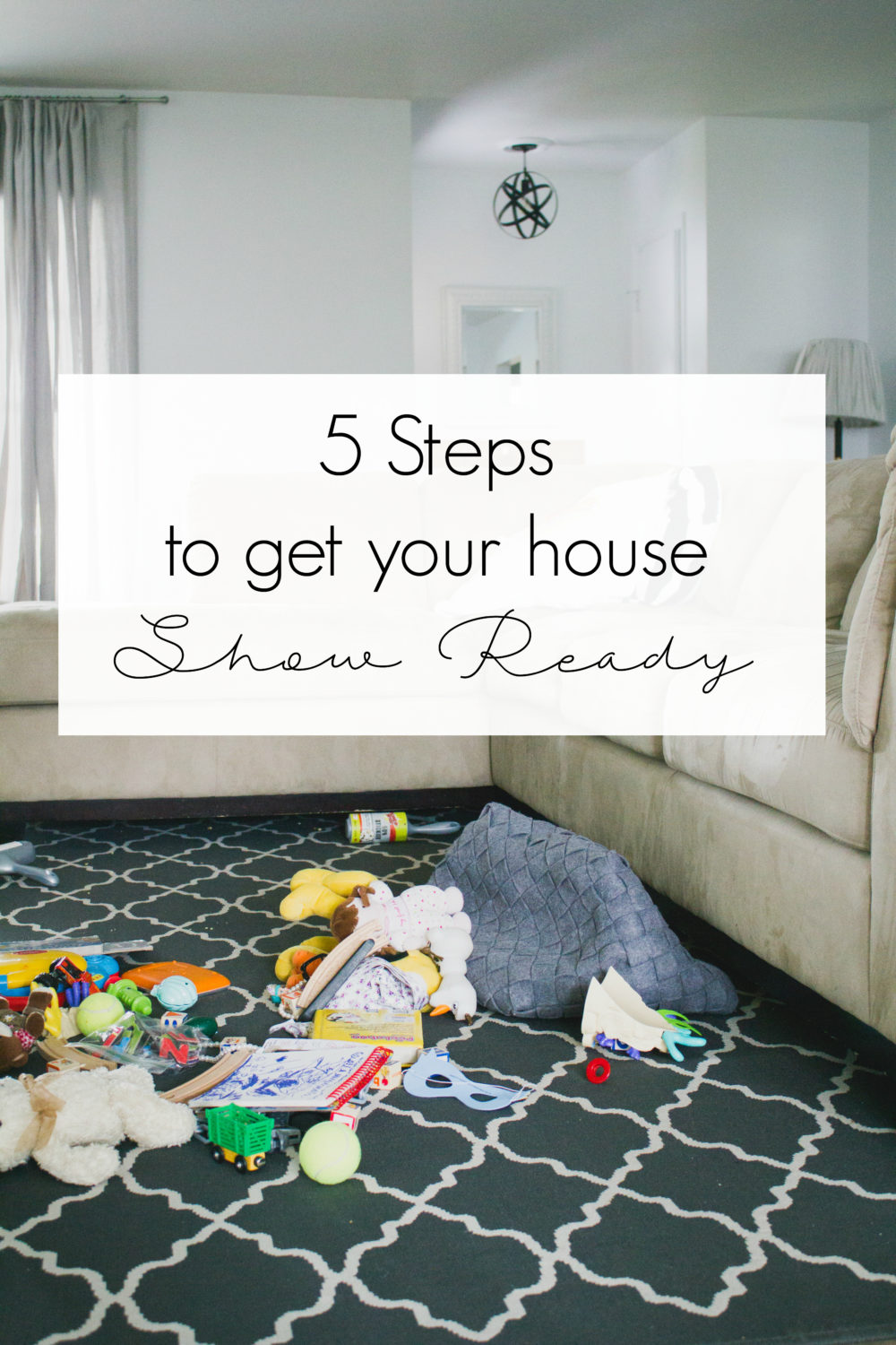 five steps to get your house show ready